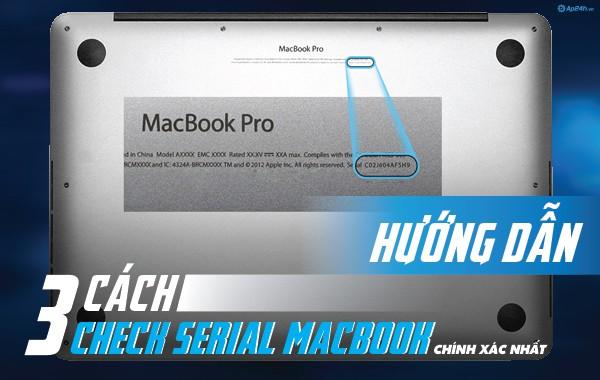 Hướng dẫn 3 cách check serial Macbook chính xác nhất