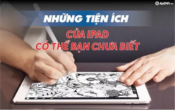 Những tiện ích của iPad có thể bạn chưa biết