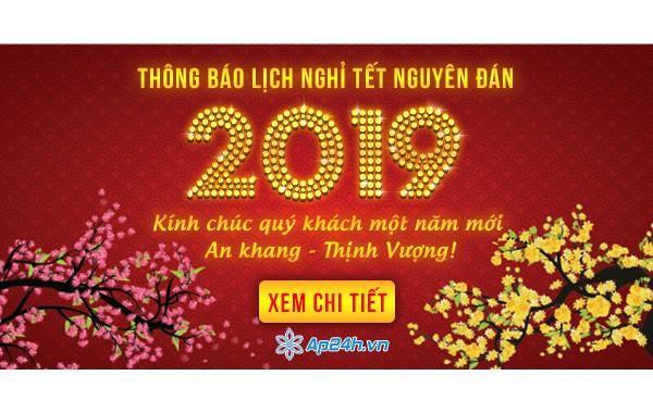 Thông báo lịch nghỉ lễ Tết Âm lịch 2019