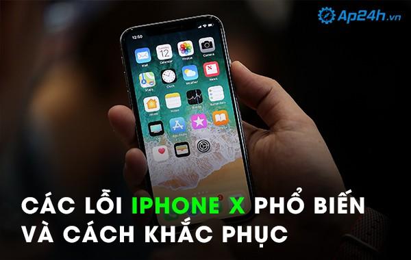 Các lỗi iPhone X phổ biến và cách khắc phục