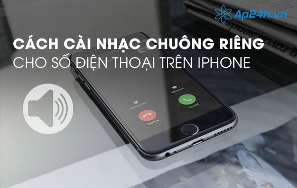 Cách cài nhạc chuông riêng cho số điện thoại trên iPhone
