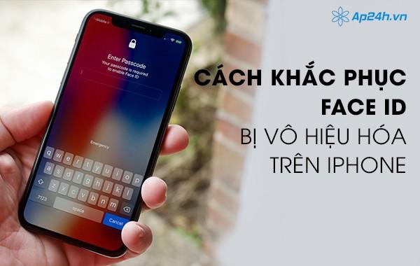 Cách khắc phục Face ID bị vô hiệu hóa trên iPhone