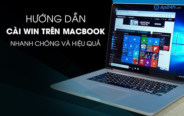 Hướng dẫn cài win trên Macbook nhanh chóng và hiệu quả