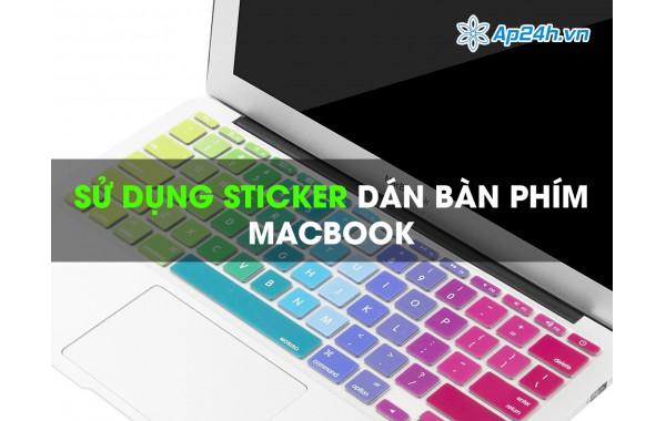 Có nên sử dụng Sticker dán bàn phím Macbook không?