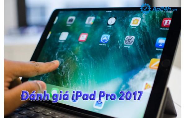 Đánh giá iPad Pro 2017