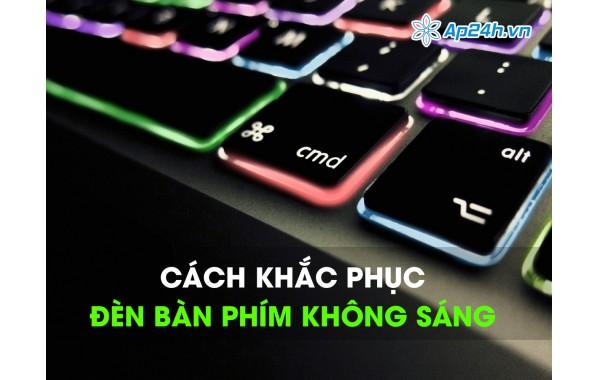 Đèn bàn phím Macbook không sáng, bàn  phím Macbook Air, Macbook Pro