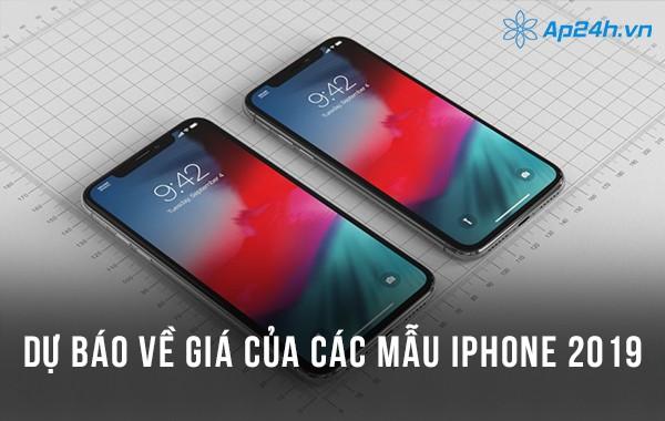 Dự báo về giá của các mẫu iPhone 2019