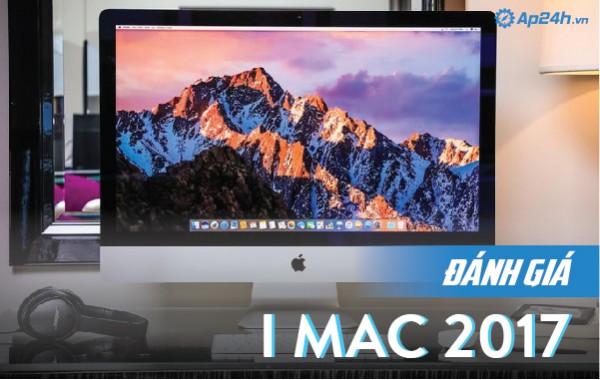 Đánh giá iMac 2017