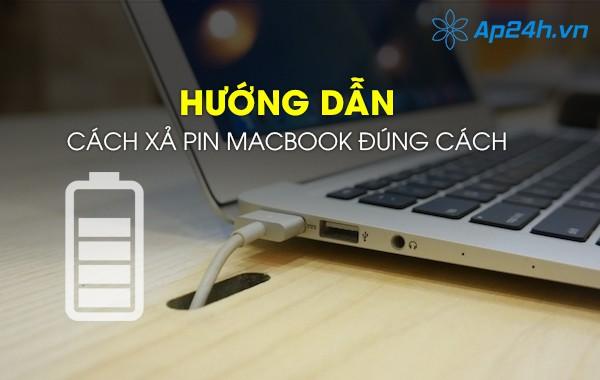 Hướng dẫn cách xả pin Macbook đúng cách
