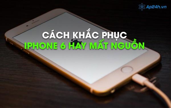 IPhone 6 mất nguồn, nguyên nhân và cách khắc phục