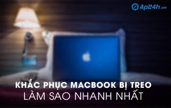 Khắc phục Macbook bị treo làm sao nhanh nhất