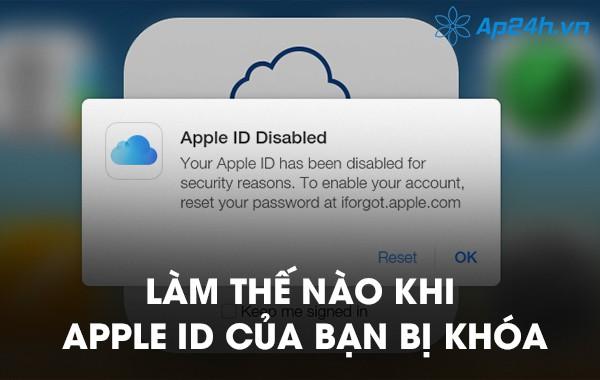 Làm thế nào khi Apple ID của bạn bị khóa