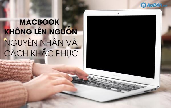 Nguyên nhân và cách khắc phục Macbook không lên nguồn