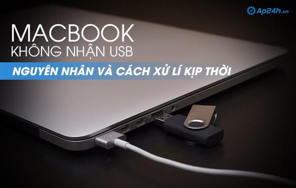 MacBook không nhận USB nguyên nhân và cách khắc phục kịp thời