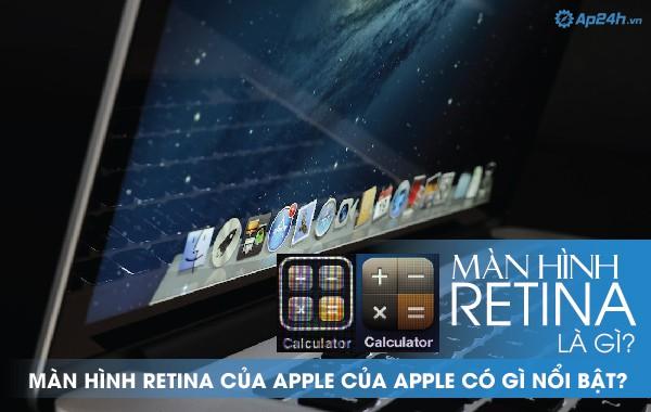 Màn hình Retina là gì? Màn hình Retina của Apple có gì nổi bật