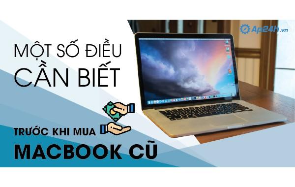 Một số điều nên biết trước khi mua Macbook cũ Hà Nội