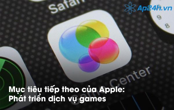Mục tiêu tiếp theo của Apple: Phát triển dịch vụ games