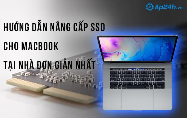 Hướng dẫn nâng cấp SSD cho Macbook tại nhà đơn giản nhất