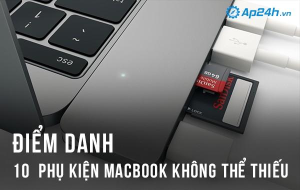 Điểm danh 10  phụ kiện Macbook không thể thiếu