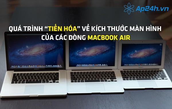 """Quá trình """"tiến hóa"""" về kích thước màn hình của các dòng MacBook Air"""