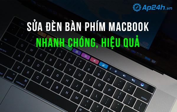 Sửa đèn bàn phím macbook nhanh chóng, hiệu quả