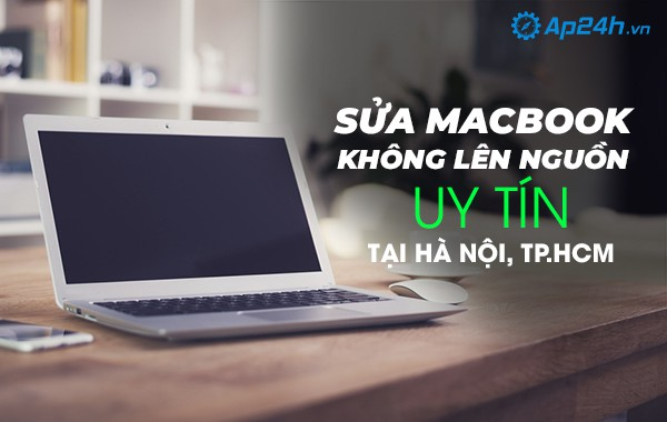 Sửa Macbook không lên nguồn uy tín Hà Nội, TP.HCM