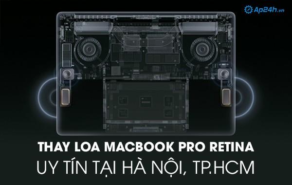 Thay loa Macbook Pro Retina uy tín tại Hà Nội, TP.HCM