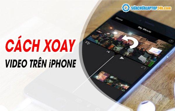 Cách xoay video trên iPhone
