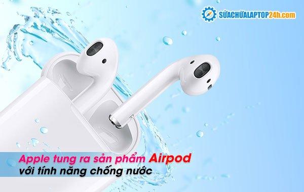 Apple tung ra sản phẩm Airpod với tính năng chống nước