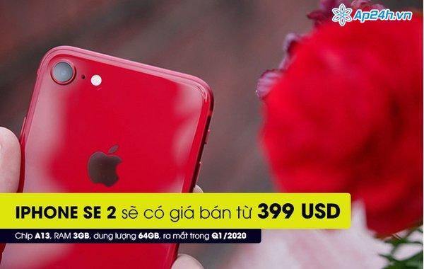 iPhone SE 2 sẽ có giá bán từ 399 USD, chip A13, RAM 3GB, dung lượng 64GB, ra mắt trong Q1/2020