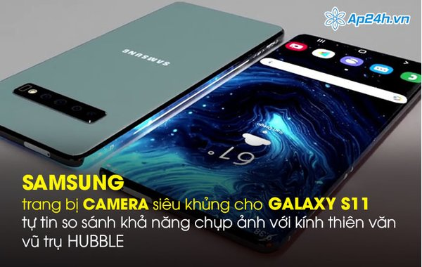 Samsung trang bị camera siêu khủng cho Galaxy S11, tự tin so sánh khả năng chụp ảnh với kính thiên văn vũ trụ Hubble