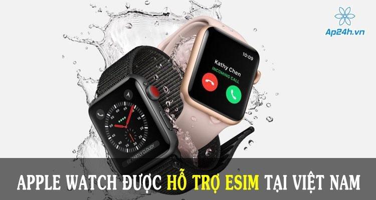 Apple Watch được hỗ trợ eSim tại Việt Nam