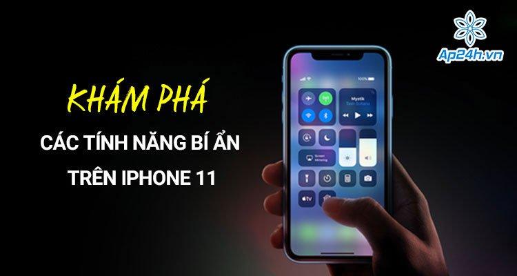 Khám phá các tính năng bí ẩn trên iPhone 11