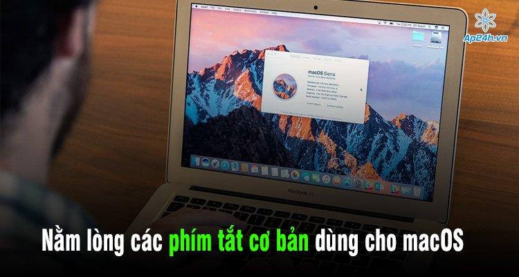 Nằm lòng các phím tắt cơ bản dùng cho macOS