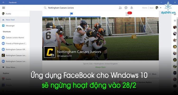 Ứng dụng FaceBook cho Windows 10 sẽ ngừng hoạt động vào 28/2 này