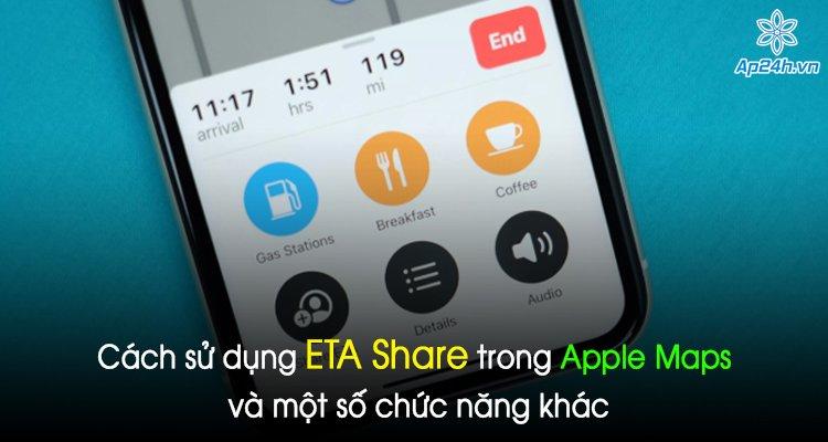 Cách sử dụng ETA Share trong Apple Maps và một số chức năng khác