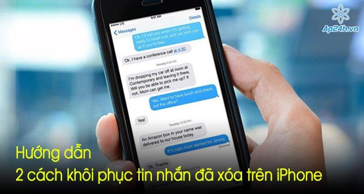 Hướng dẫn 2 cách khôi phục tin nhắn đã xóa trên iPhone