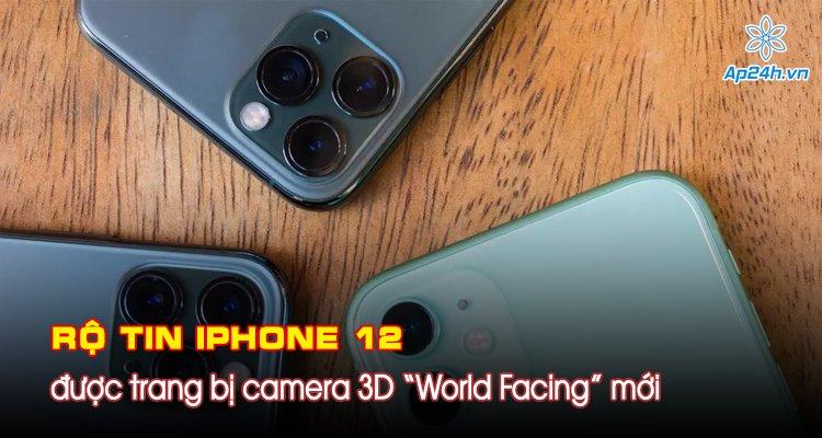 """Rộ tin iPhone 12 được trang bị camera 3D """"World Facing"""" mới"""