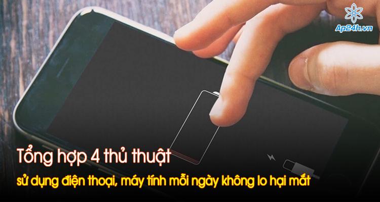 Tổng hợp 4 thủ thuật sử dụng điện thoại, máy tính mỗi ngày không lo hại mắt