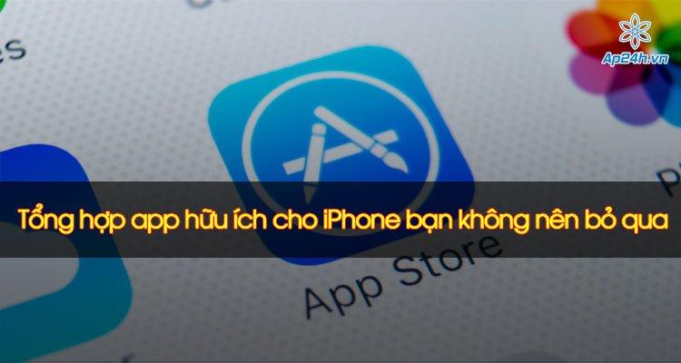 Tổng hợp app hữu ích cho iPhone bạn không nên bỏ qua