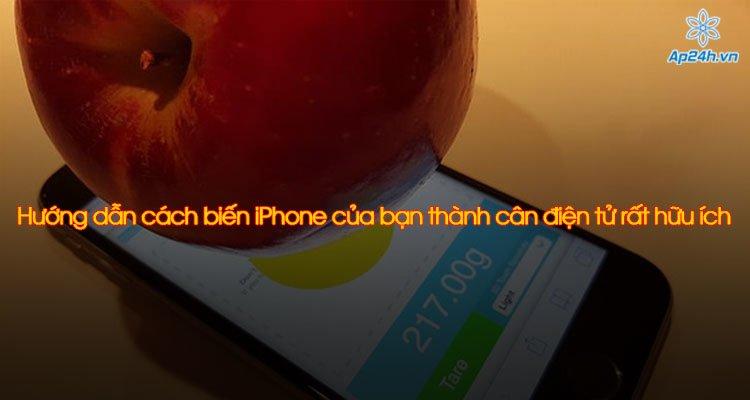 Hướng dẫn cách biến iPhone của bạn thành cân điện tử rất hữu ích