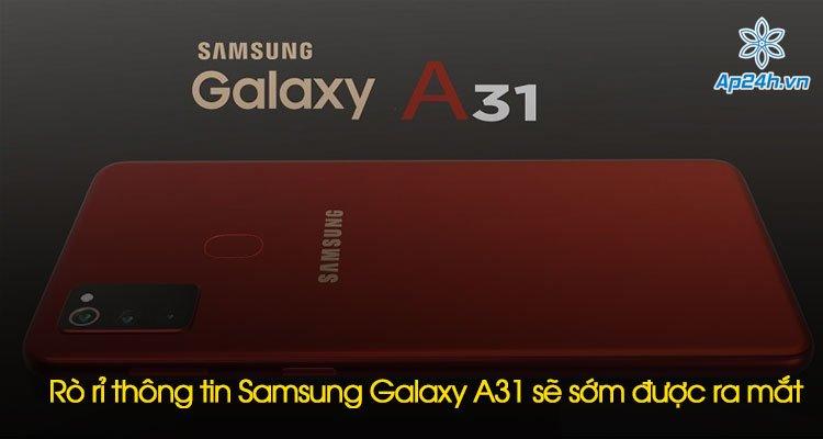 Rò rỉ thông tin Samsung Galaxy A31 sẽ sớm được ra mắt