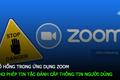 Lỗ hổng trong ứng dụng Zoom cho phép tin tặc đánh cắp thông tin người dùng