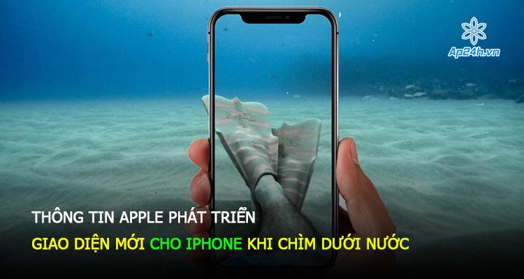 Thông tin Apple phát triển giao diện mới cho iPhone khi chìm dưới nước
