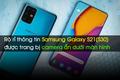Rò rỉ thông tin Samsung Galaxy S21(S30) được trang bị camera ẩn dưới màn hình