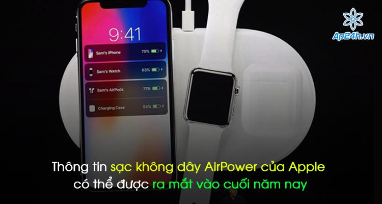 Thông tin sạc không dây AirPower của Apple có thể được ra mắt vào cuối năm nay