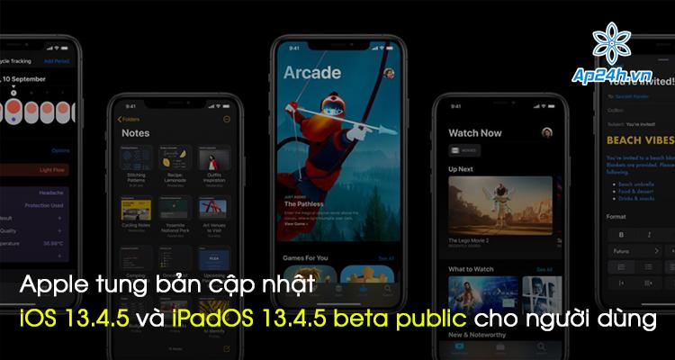 Apple tung bản cập nhật iOS 13.4.5 và iPadOS 13.4.5 beta public cho người dùng