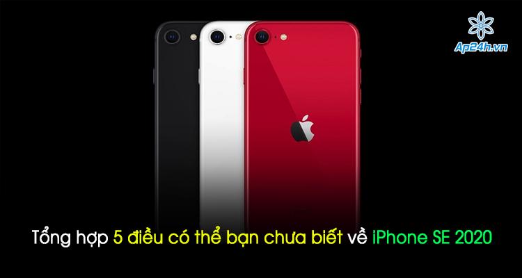 Tổng hợp 5 điều có thể bạn chưa biết về iPhone SE 2020
