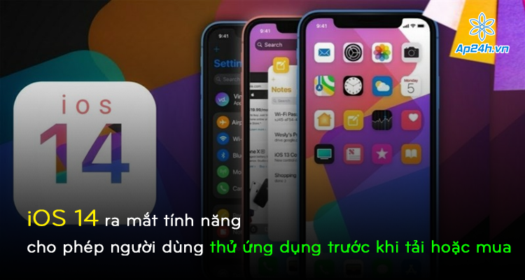 iOS 14 ra mắt tính năng cho phép người dùng thử ứng dụng trước khi tải hoặc mua