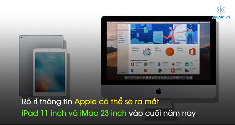 Rò rỉ thông tin Apple có thể sẽ ra mắt iPad 11 inch và iMac 23 inch vào cuối năm nay